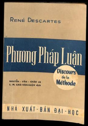 Tủ sách Di sản văn chương miền Nam: Phương pháp luận của René Descartes, bản dịch của Cao văn Luận, Nguyễn vănChâu